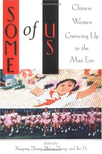 Some of Us Chinese Women Growing up in the Mao Era  2001 9780813529691 Front Cover