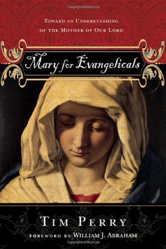 Mary for Evangelicals Toward an Understanding of the Mother of Our Lord  2006 edition cover