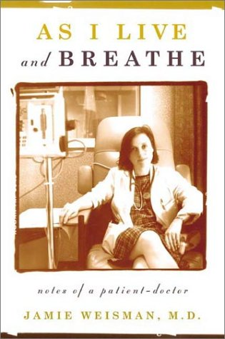 As I Live and Breathe Notes of a Patient-Doctor N/A edition cover
