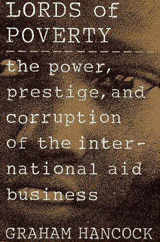 Lords of Poverty The Power, Prestige, and Corruption of the International Aid Business  2006 edition cover