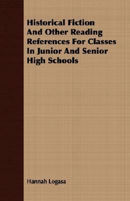 Historical Fiction and Other Reading References for Classes in Junior and Senior High Schools  N/A 9781406708691 Front Cover