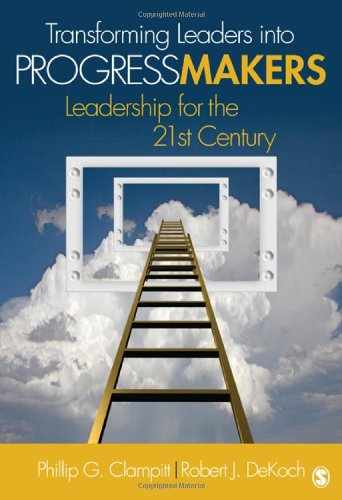 Transforming Leaders into Progress Makers Leadership for the 21st Century  2011 edition cover