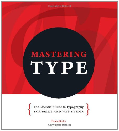 Mastering Type The Essential Guide to Typography for Print and Web Design  2012 edition cover