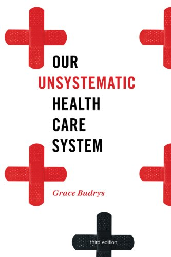 Our Unsystematic Health Care System  3rd 2011 9781442210691 Front Cover