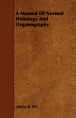 A Manual of Normal Histology and Organography:   2008 edition cover