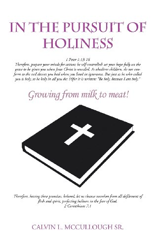 In the Pursuit of Holiness: Growing from Milk to Meat!  2013 edition cover