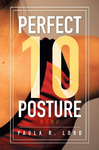 Perfect 10 Posture: Applying Pilates and Posture Training for Success in Gymnastics (And Other Sports)  2013 9781483628691 Front Cover