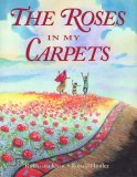 Roses in My Carpets   2004 9781550050691 Front Cover