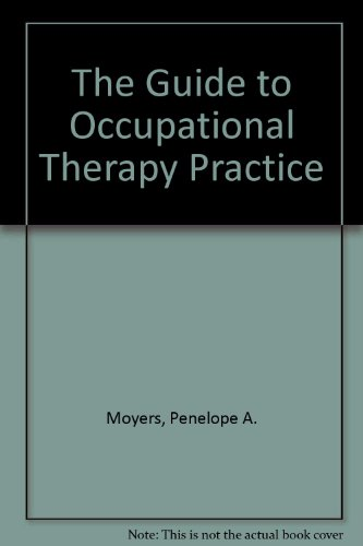 Guide to Occupational Therapy Practice 1st 1999 9781569001691 Front Cover