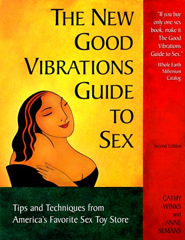 New Good Vibrations Guide to Sex How to Have Fun Safe Sex 2nd 1997 (Revised) edition cover