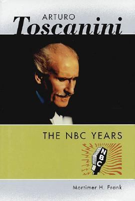Arturo Toscanini The NBC Years  2002 edition cover