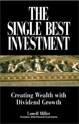Single Best Investment : Consistently Creating Wealth with Dividend Growth 1st 2000 edition cover