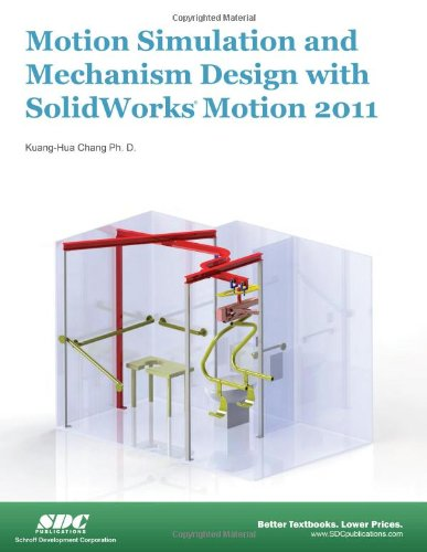 Motion Simulation and Mechanism Design Using SolidWorks Motion 2011  N/A 9781585036691 Front Cover
