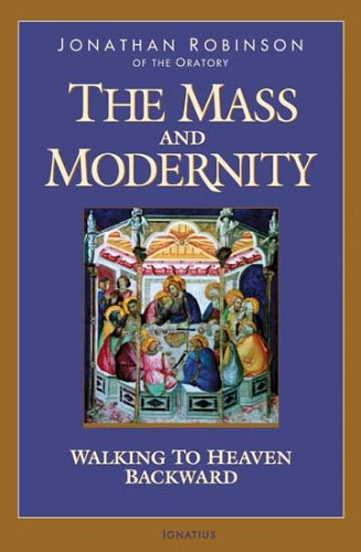 Mass and Modernity : Walking to Heaven Backward  2005 edition cover