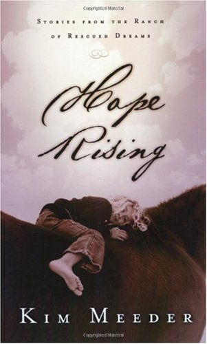 Hope Rising Stories from the Ranch of Rescued Dreams  2003 9781590522691 Front Cover
