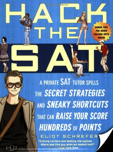 Hack the SAT Strategies and Sneaky Shortcuts That Can Raise Your Score Hundreds of Points  2008 edition cover