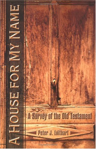 House for My Name A Survey of the Old Testament  2000 edition cover