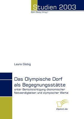 Olympische Dorf Als Begegnungsst�tte   2008 9783832480691 Front Cover