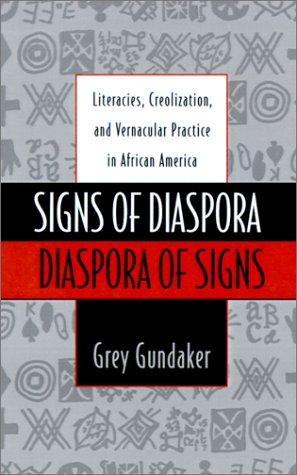 Signs of Diaspora - Diaspora of Signs Literacies, Creolization, and Vernacular Practice in African America  1998 edition cover