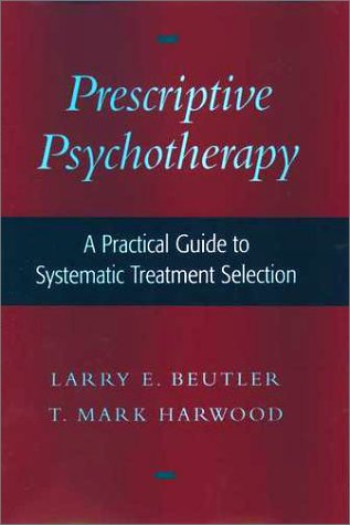 Prescriptive Psychotherapy A Practical Guide to Systematic Treatment Selection  2000 9780195136692 Front Cover