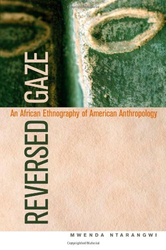 Reversed Gaze An African Ethnography of American Anthropology  2010 edition cover