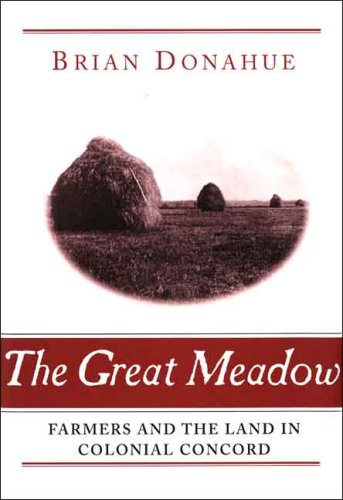 Great Meadow Farmers and the Land in Colonial Concord  2007 edition cover