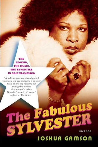 Fabulous Sylvester The Legend, the Music, the Seventies in San Francisco N/A 9780312425692 Front Cover