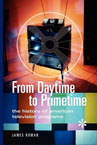 From Daytime to Primetime The History of American Television Programs N/A 9780313361692 Front Cover