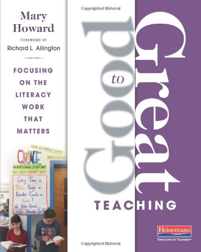 Good to Great Teaching Focusing on the Literacy Work That Matters  2012 9780325043692 Front Cover