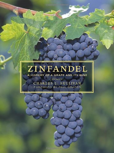 Zinfandel A History of a Grape and Its Wine  2003 edition cover