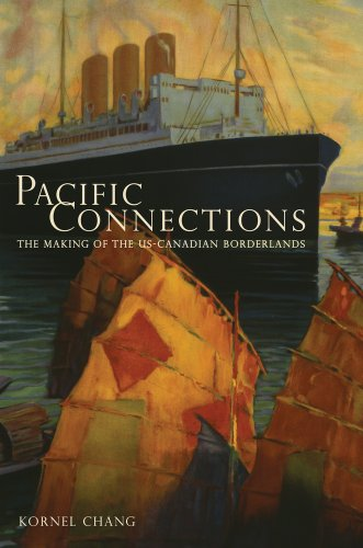 Pacific Connections The Making of the US-Canadian Borderlands  2012 edition cover