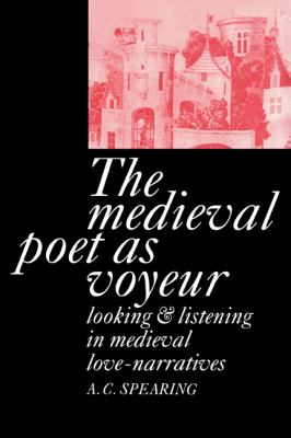 Medieval Poet as Voyeur   2005 9780521021692 Front Cover