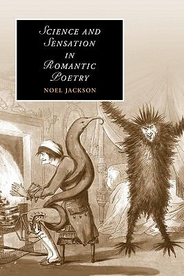 Science and Sensation in Romantic Poetry   2011 9780521188692 Front Cover
