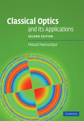 Classical Optics and Its Applications  2nd 2009 9780521881692 Front Cover