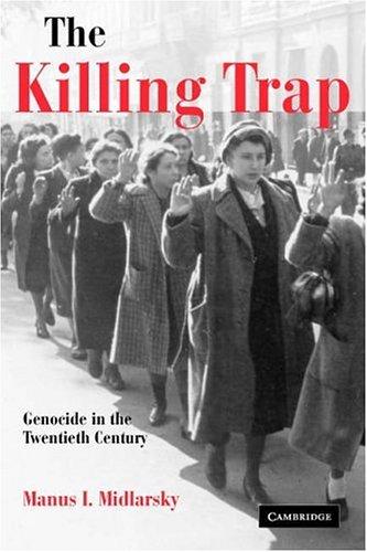 Killing Trap Genocide in the Twentieth Century  2005 9780521894692 Front Cover