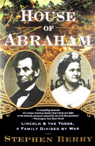 House of Abraham Lincoln and the Todds - A Family Divided by War  2007 edition cover