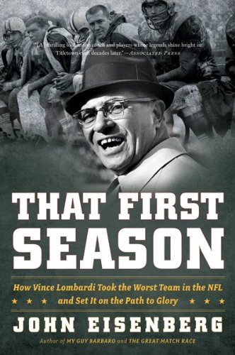 That First Season How Vince Lombardi Took the Worst Team in the NFL and Set It on the Path to Glory  2009 9780547395692 Front Cover