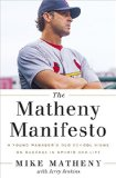 Matheny Manifesto A Young Manager's Old-School Views on Success in Sports and Life  2015 9780553446692 Front Cover