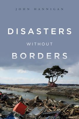 Disasters Without Borders The International Politics of Natural Disasters  2012 edition cover