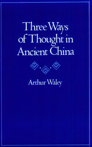 Three Ways of Thought in Ancient China   1939 (Reprint) edition cover