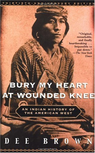 Bury My Heart at Wounded Knee An Indian History of the American West 2nd 2001 (Revised) edition cover