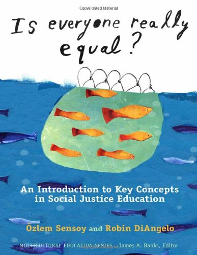 Is Everyone Really Equal? An Introduction to Key Concepts in Social Justice Education  2012 edition cover