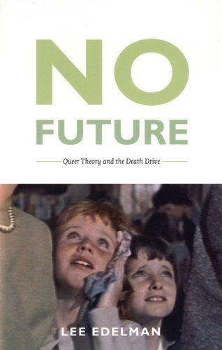 No Future Queer Theory and the Death Drive  2004 edition cover