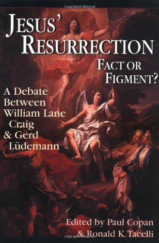 Jesus' Resurrection Fact or Figment? - A Debate Between William Lane Craig and Gerd L�demann  2000 edition cover