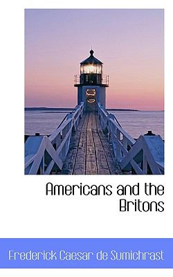 Americans and the Britons  N/A 9781116714692 Front Cover