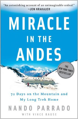 Miracle in the Andes 72 Days on the Mountain and My Long Trek Home N/A 9781400097692 Front Cover