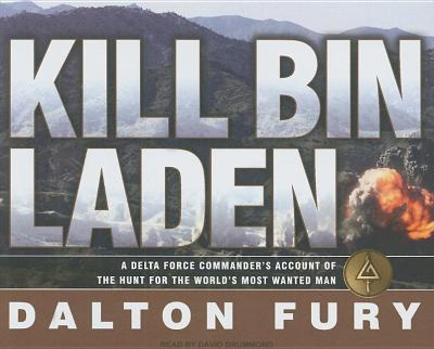 Kill Bin Laden: A Delta Force Commander's Account of the Hunt for the World's Most Wanted Man  2008 9781400109692 Front Cover