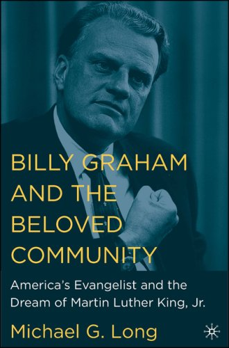 Billy Graham and the Beloved Community America's Evangelist and the Dream of Martin Luther King, Jr  2006 9781403968692 Front Cover