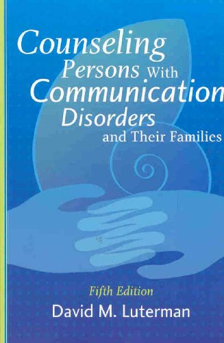 Counseling Persons with Communication Disorders and Their Families  5th 2008 edition cover