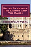 Royal Dynasties: the Saxons and the Danes  N/A 9781492391692 Front Cover